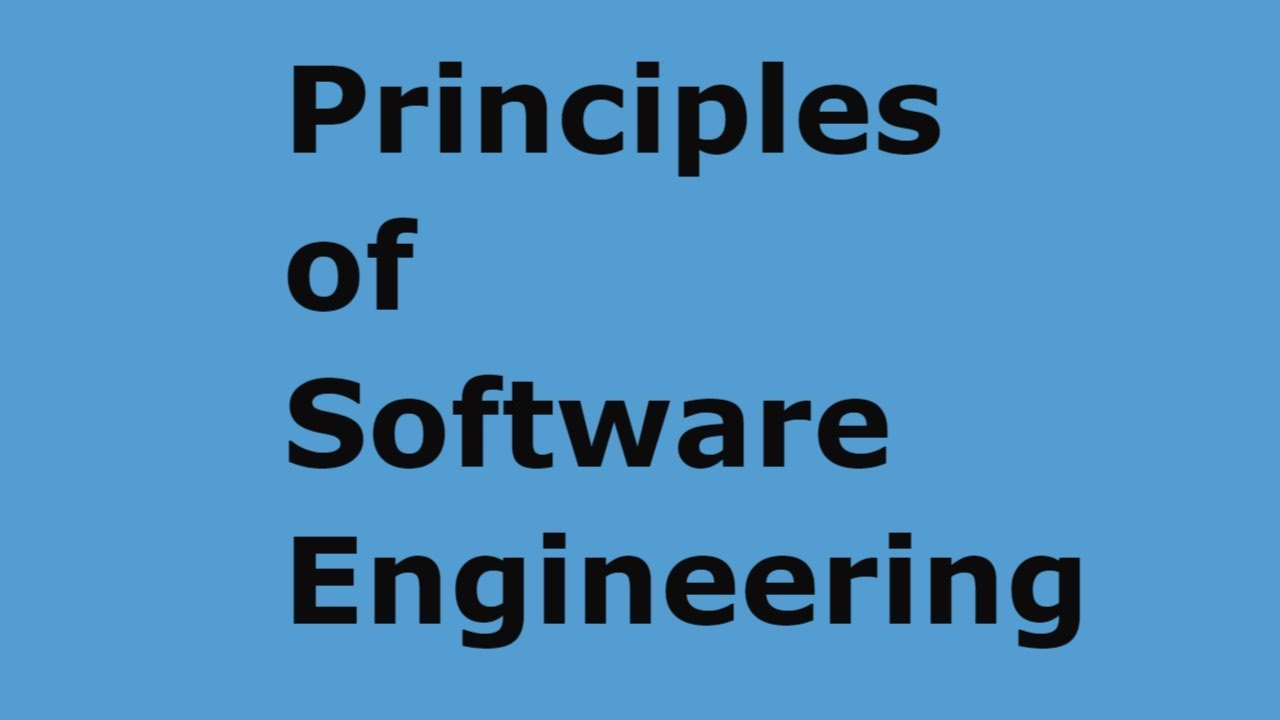 Principles of Software Engineering